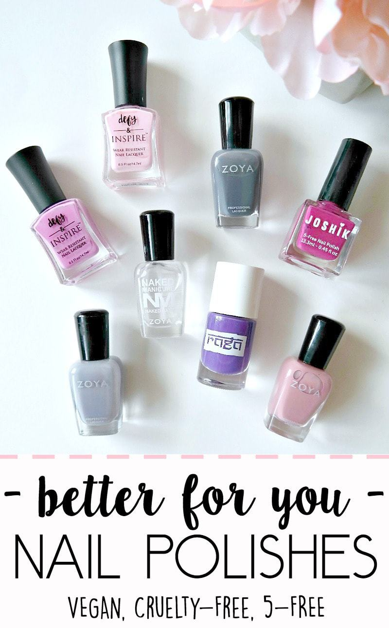 "'Better For You' Nail Polishes. Vegan, Cruelty-Free and ""5-Free"". A list of the best brands that are healthier for us and the environment, PLUS my mani-pedi routine. #5free #nail #polish #vegan"