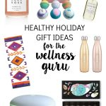 Healthy Holiday Gifts for the Wellness Guru