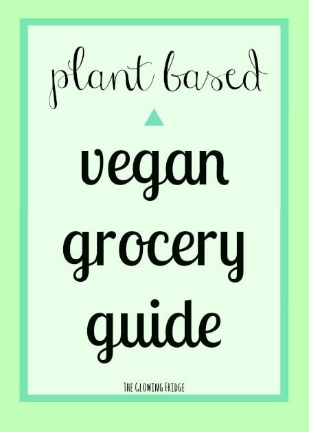 Plant Based Vegan Grocery Guide – What's in my Glowing Fridge?