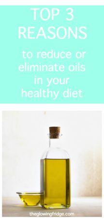 Is oil really healthy? What about coconut oil? Here are my Top 3 Reasons to Minimize or Eliminate Oils in a Healthy Diet