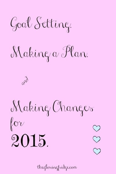 Goal Setting and Making Changes for 2015