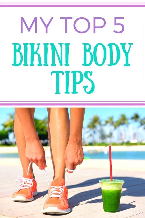 My TOP 5 Bikini Body Tips