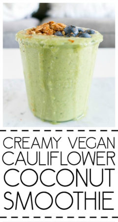 Creamy Cauliflower Coconut Smoothie. Vegan, Dairy Free! Dreamy, creamy, balanced and clean! This smoothie is filled with all the veggie goodness, healthy fats & plant protein! #smoothie #vegan #dairyfree