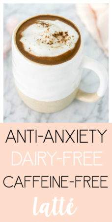Anti-Anxiety, Caffeine-Free Latte. When more coffee isn't the answer, but you are craving it like crazy! Make this sugar-free coffee replacement drink instead #caffeinefree #latte #adaptogenic #antianxiety