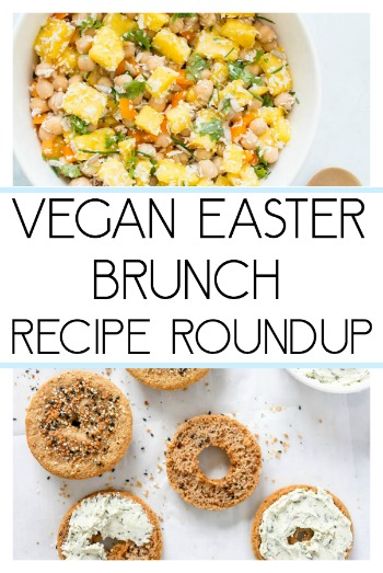 Vegan Easter Brunch or Lunch Recipe Idea Roundup! Tofu Scramble, Pasta Bake, Bagels, Donuts and More!