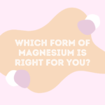 The Different Forms of Magnesium