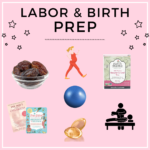 How I've Been Prepping for Labor and Birth!